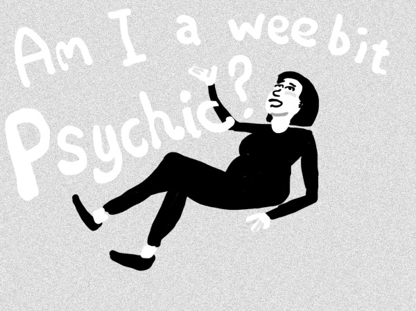 Am I a Wee Bit Psychic
